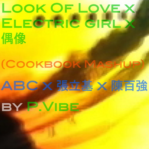 Look Of Love x Electric Girl x 偶像 (Cookbook Mashup)  l  ABC x 張立基 x 陳百強