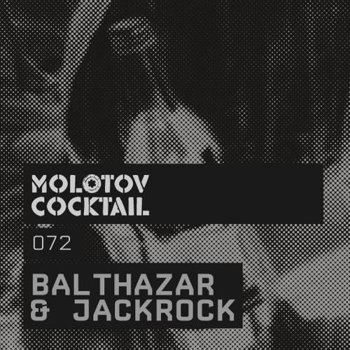 Molotov Cocktail 072 with Balthazar & JackRock