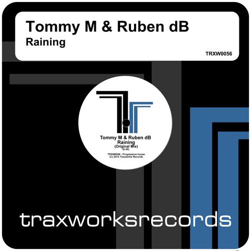 Tommy M & Ruben dB - Raining (Original Mix)