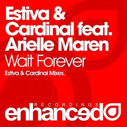 Estiva & Cardinal Ft. Arielle Maren - Wait Forever (Estiva Mix)