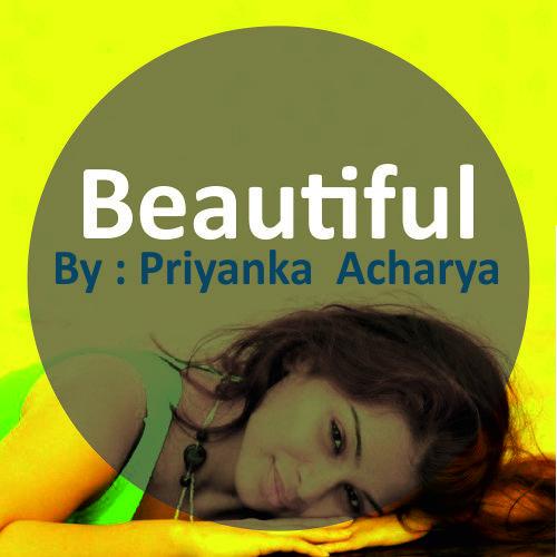 Beautiful - Priyanka Acharya (Original Mix)