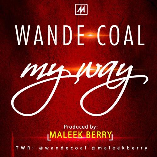 Wande Coal - My Way (Prod Maleek Berry)