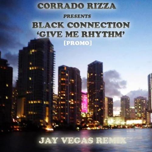 Black Connection - Give Me Rhythm (Jay Vegas Remix)