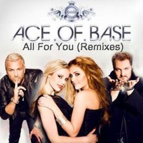 Ace Of Base - All For You (play'N'stop Remix)