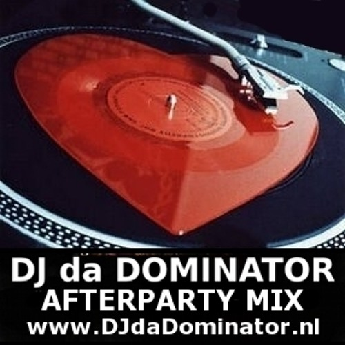 DJ da Dominator - da Afterparty Mix 2013