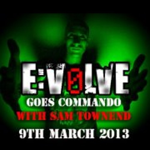 Sam Townend: E:volve Goes Commando Promo Mix **FREE DOWNLOAD**