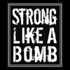 STRONG LIKE A BOMB - Na Contramao dos Fatos