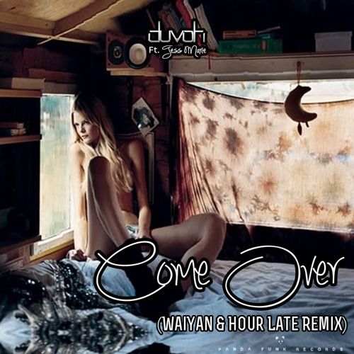 Come Over (WaiYan & Hour Late Remix) [Preview] - Duvoh ft. Tess Marie