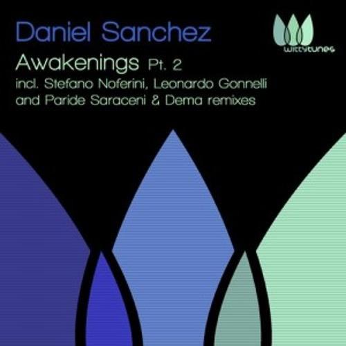 Daniel Sanchez - Awakenings (Dema, Paride Saraceni Remix)
