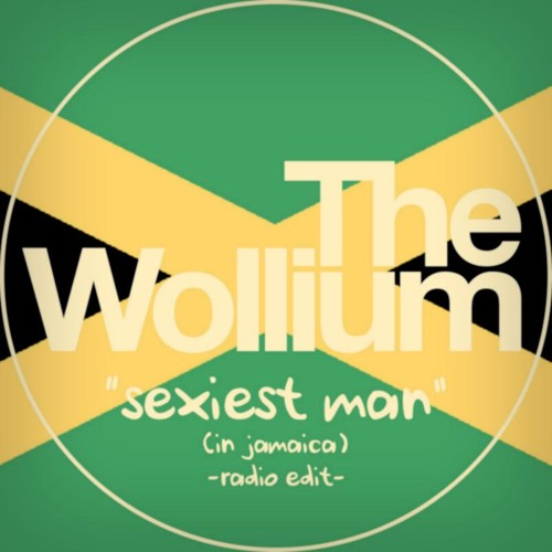 The Wollium - Sexiest Man (in Jamaica) (Radio Edit)