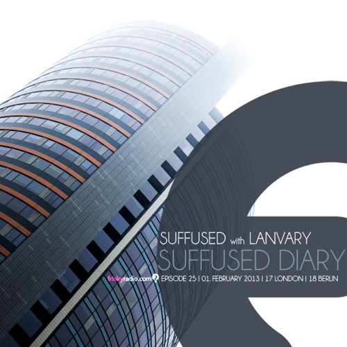 FRISKY | Suffused Diary 025 - Suffused
