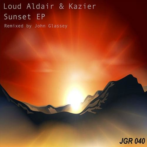 Loud Aldair & Kaizer - Sunset EP [Out Now on JG Records]