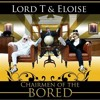 Lord T & Eloise - 09 - Chemicals