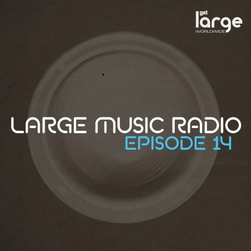 Large Music Podcast 14: Mixed by Jeff Craven
