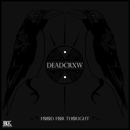 Deadcrxw - Food For Thought EP preview mix