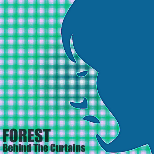 FOREST-Behind the curtains (original) @ Fatali Music