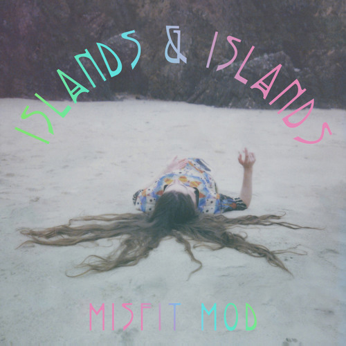Misfit Mod - Four Songs from Islands & Islands