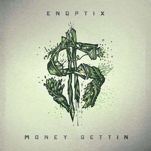 Enoptix - Money Gettin (Original Mix)