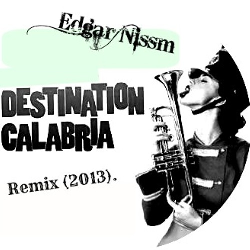 Destination Calabria - (Edgar nissim Remix)2013.DEMO