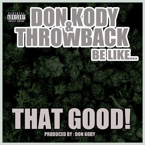 Don Kody & Throwback - That Good (Prod. By Don Kody)