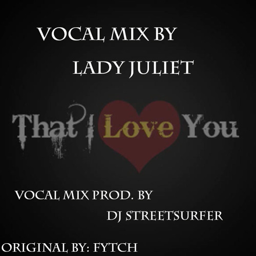 Fytch - That I Love You feat. Lady Juliet (prod. D3AD_ID) (Vocal Mix)