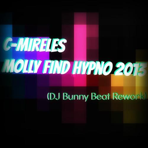 C-Mireles - Molly Find Hypno 2013 - (DJ Bunny Beat Rework) DEMO