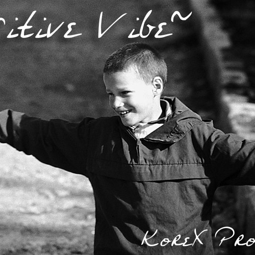 POSITIVE VIBE - {Hip-Hop} Beat (KoreX Prod.) [FREE DOWNLOAD]