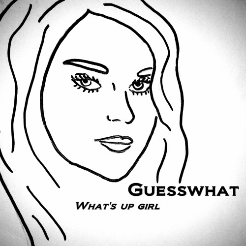 GuessWhat - What's Up Girl