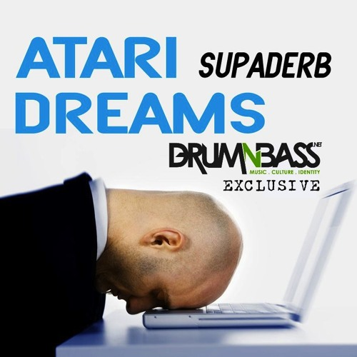 Atari Dreams by Supaderb - DrumNBass.NET Exclusive