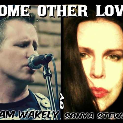 'Some Other Love' by Sonya S./Adam Wakely