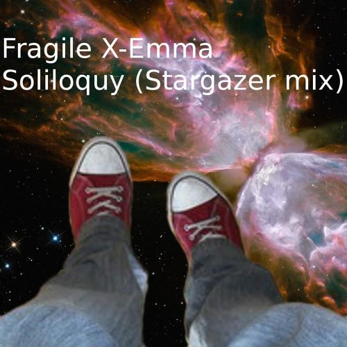 Fragile X - Emma (Soliloquy's Stargaze mix)
