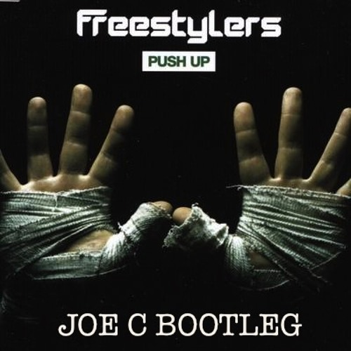 Freestylers- Push Up (Joe C bootleg)