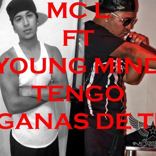 Mc L Ft Young Mind - Tengo Ganas de ti