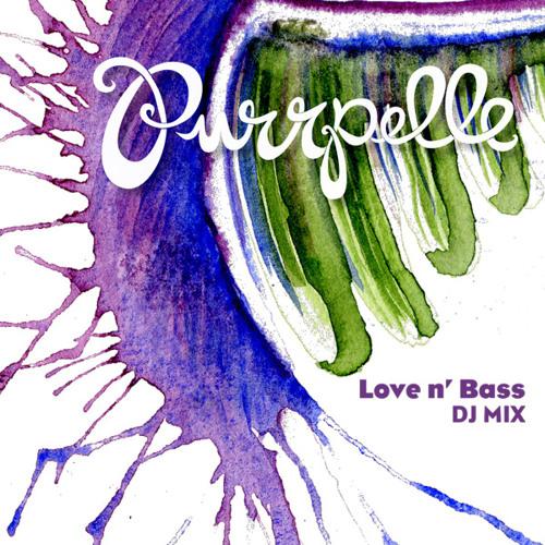 Purrpelle -- Love n Bass -- (DnB DJ Mix)  Feb2013