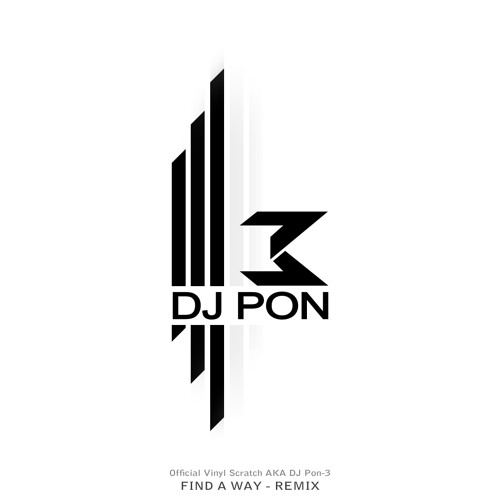 Find A Way (DJ Pon-3's Remix)