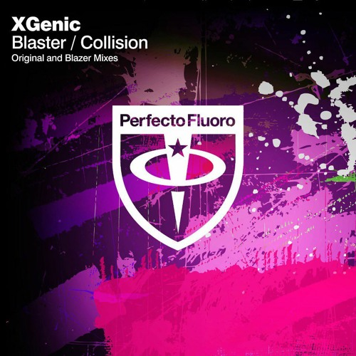 XGenic - Blaster (Original mix) [Perfecto Fluoro/Armada] As played by  Oakenfold Essential Mix