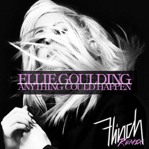 Ellie Goulding -Anything Could Happen - Flinch Remix