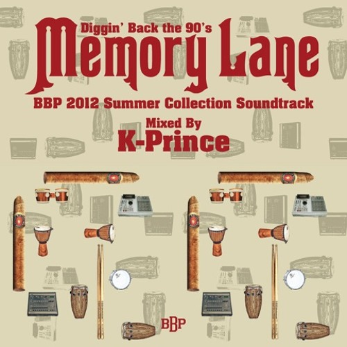 """Memory Lane"" Diggin' Back The 90's BBP 2012 Summer Collection Soundtrack Mixed by K-PRINCE"