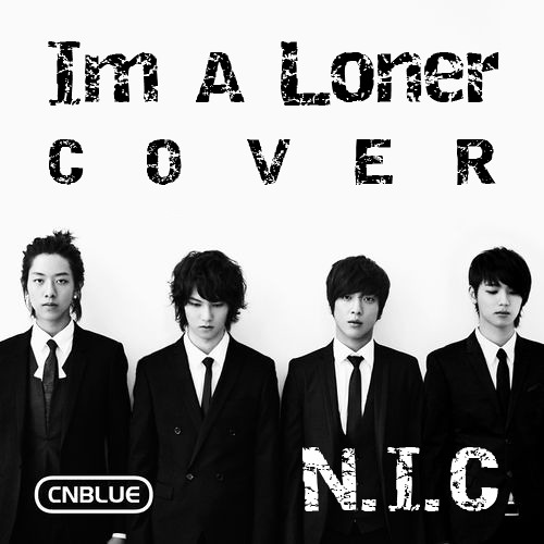 [N.I.C] I'm A Loner - C.N.Blue Cover