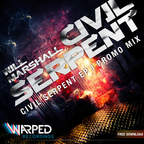 Civil Serpent EP Promo Mix - Mixed by Will Marshall [Free Download]