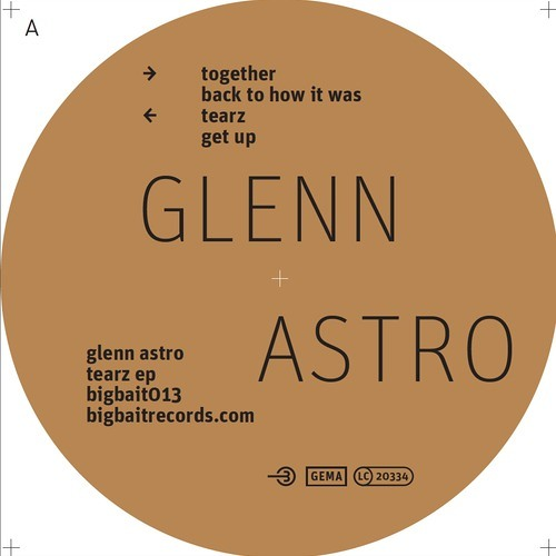 Glenn Astro - Tearz EP (preview) [Vinyl out now on Big Bait Records]