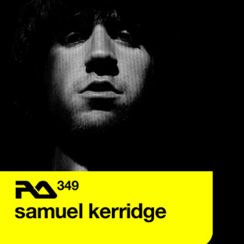 Resident Advisor Podcast - Samuel Kerridge - RA.349 - Download 320kbps