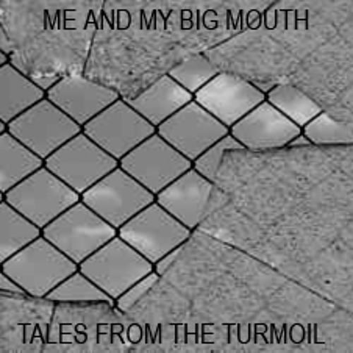 Tales From The Turmoil