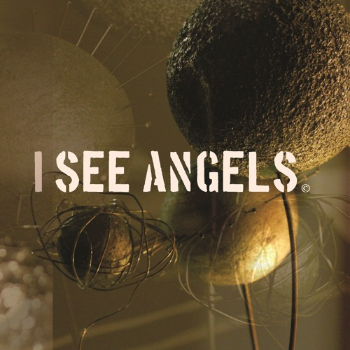 I SEE ANGELS - The Bravest Thing