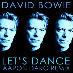 DAVID BOWIE / LET'S DANCE (AARON DARC REMIX)