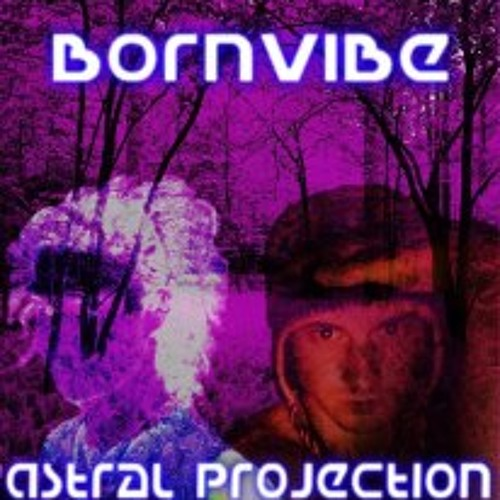 Astral Projection - Bornvibe remix (Bornvibe & Audio Tribe's first ever track!!!! - 2008)