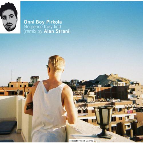 No peace they find - Onni Boy Pirkola (remix by Alan Strani)