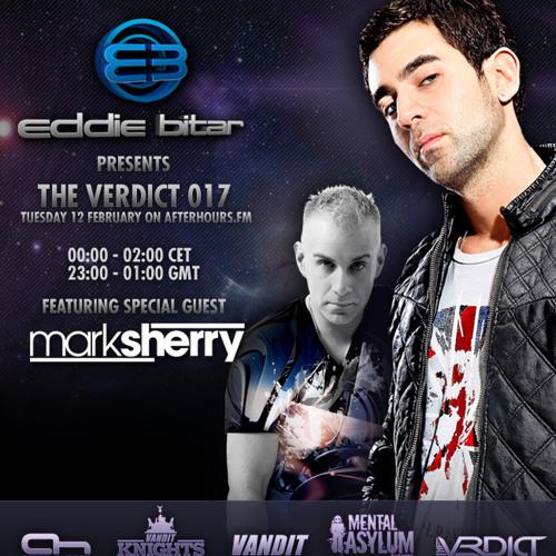Eddie Bitar - The Verdict 017 with Mark Sherry Guest Mix