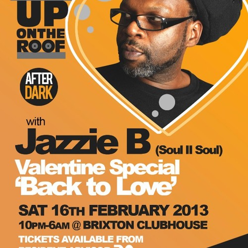 Back to Love w/ Jazzie B @ Up on the Roof, Brixton Clubhouse (live set 16-02-13)
