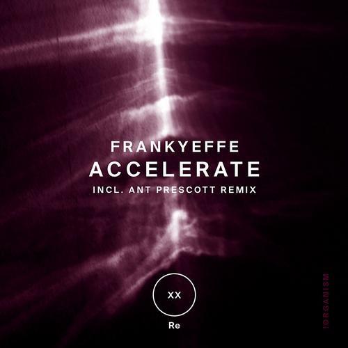 Frankyeffe - Accelerate (Original Mix) - Organism